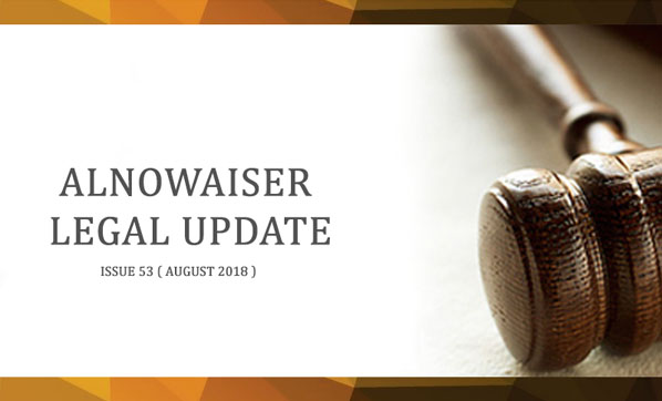 Alnowaiser Law Legal Update - issue 53 (August 2018)